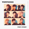 TOPPDOGG ALBUM VOL.1 - FIRST STREET