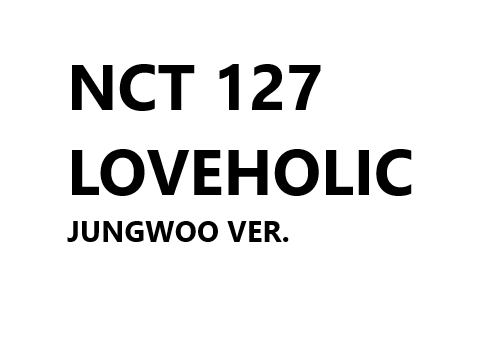NCT 127 2nd Mini Album - LOVEHOLIC (JUNGWOO ver.)