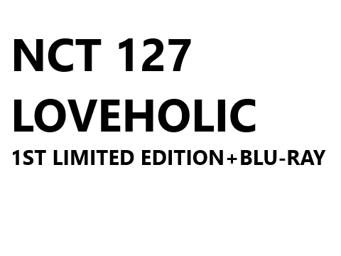 NCT 127 2nd Mini Album - LOVEHOLIC (1st Limited Edition) CD + Blu-ray